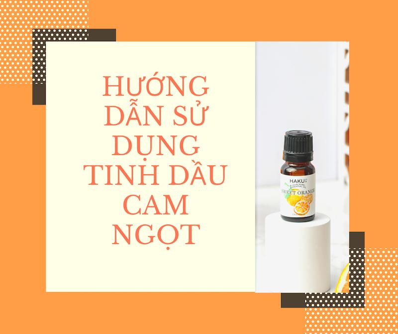 tác dụng của tinh dầu cam ngọt